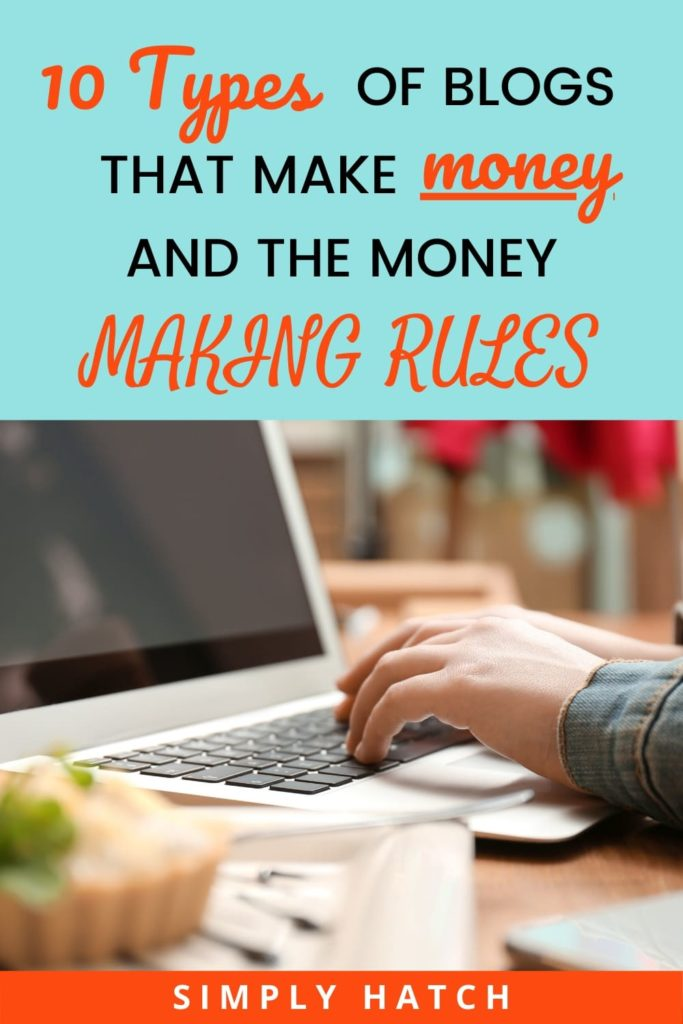 The 10 Types of Blogs that Make Money and the Money Making Rules